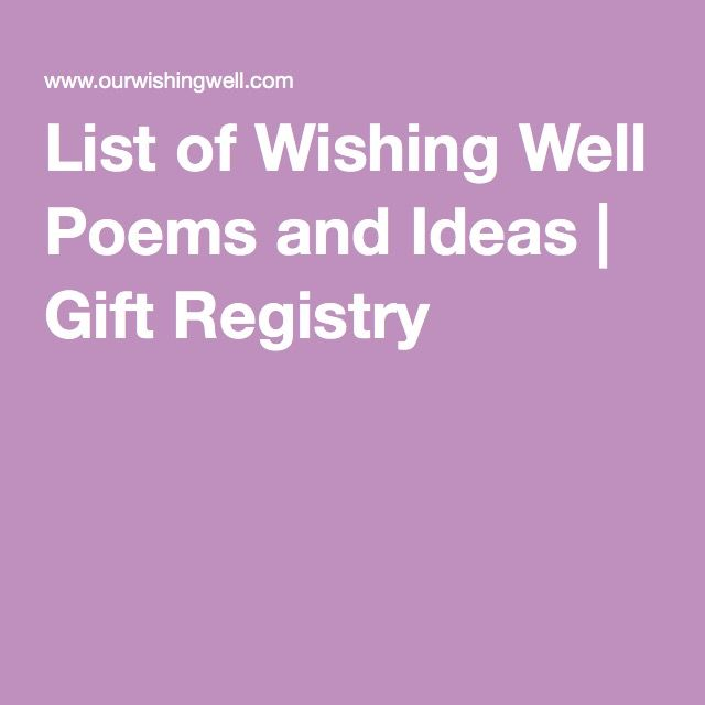 A Compilation Of Wishing Well Poems For Wedding Baby Birthday And Fundraiser Here Are Some You Might Like To Use Tell Your Family Friends