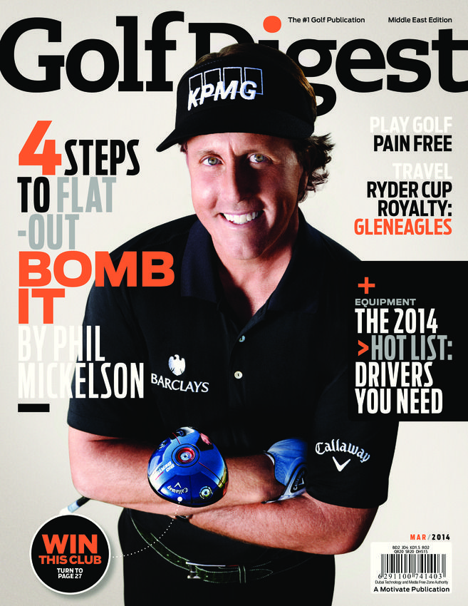 Golf Digest Middle East - March 2014 : The March issues features more expert tuition, from the likes of five-time major winner Phil Mickelson and Justin Parsons and his team at the Butch Harmon School of Golf, the first ever all-adjustable selection of drivers on the 2014 Hot List and a travel special on this year's Ryder Cup venue, the magnificent Gleneagles.
