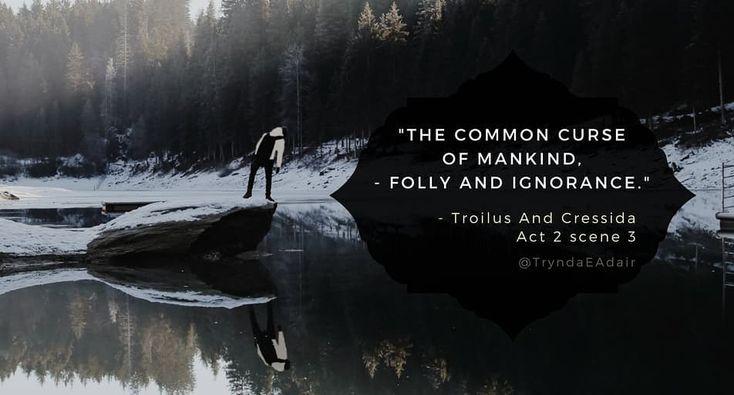 """The common curse of mankind - folly and ignorance.""  #TroilusAndCressida Act 2 scene 3. #ShakespeareSunday Photo by #MartinSattler on #Unsplash.  #WilliamShakespeareQuote  #WilliamShakespeare #ShakespearQuote  #WinterSeason  #winterThings #winter2018 - https://www.instagram.com/p/BdpumiFBlU8/"