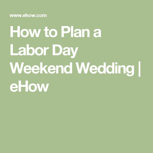 How to Plan a Labor Day Weekend Wedding | eHow