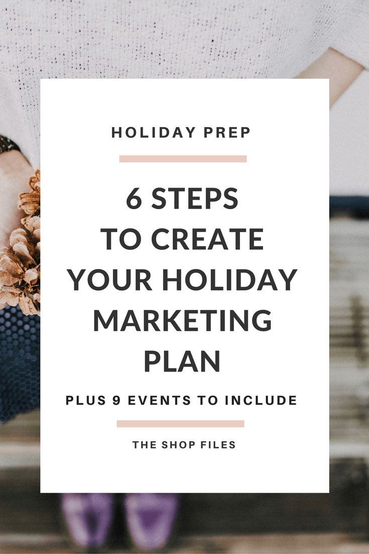 Holiday Marketing - 6 Steps to Create your Holiday Marketing Plan and 9 Events to Include