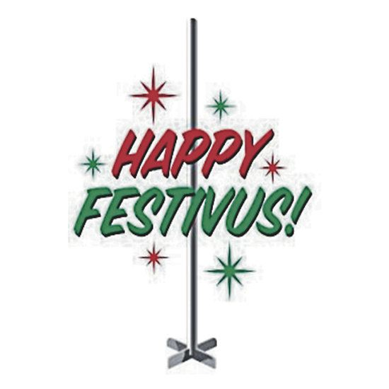 Happy Festivus For The Rest Of Us Sticker Shirts Cards