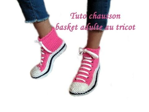 TUTO CHAUSSON CHAUSSETTE BASKET ADULTE AU TRICOT FACILE slipper sock knitting basket adult, My