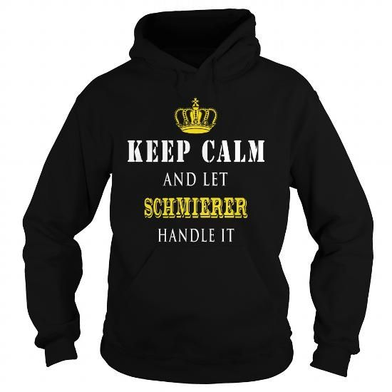 KEEP CALM AND LET SCHMIERER HANDLE IT https://www.sunfrog.com/search/?33590&search=SCHMIERER&ITS-A-SCHMIERER-THING-YOU-WOULDNT-UNDERSTAND