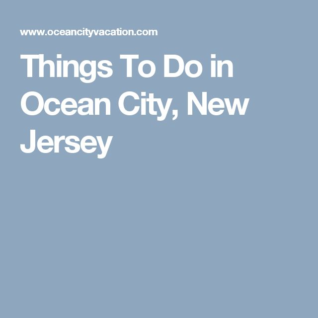 Things To Do in Ocean City, New Jersey
