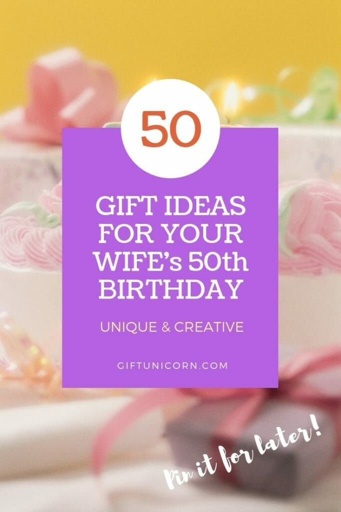 40 Unique Gift Ideas For Your Wife S 50th Birthday 50th Birthday