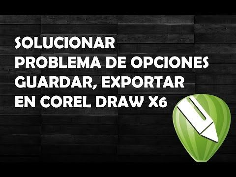 Solución a Corel Draw ha entrado en modo visor, error guardar, exportar 2017 - YouTube