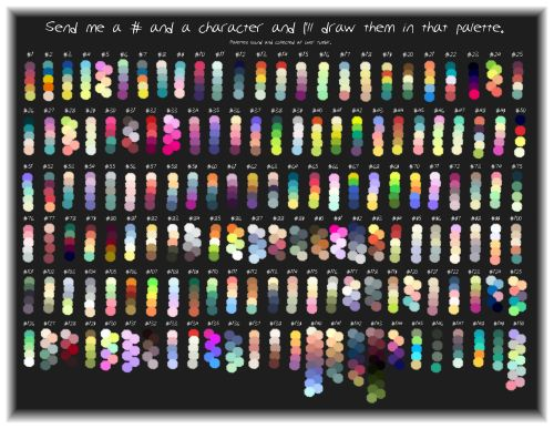 nurbzwax:  I grabbed some palettes from all over and made a big fat list of them because I'm starting the color palette challenge. So send me a number and a character and I'll (possibly, depends on time and junk) draw them in that color scheme.