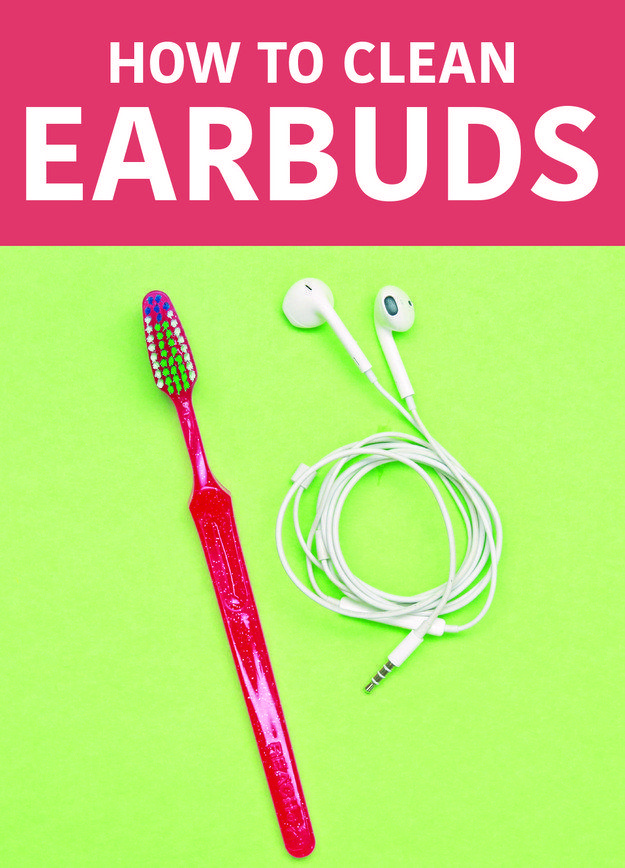 Wipe down your earbuds with rubbing alcohol, and dislodge any stuck earwax with a Q-Tip and toothbrush. | 31 Little Things You've Probably Forgotten You Need To Clean