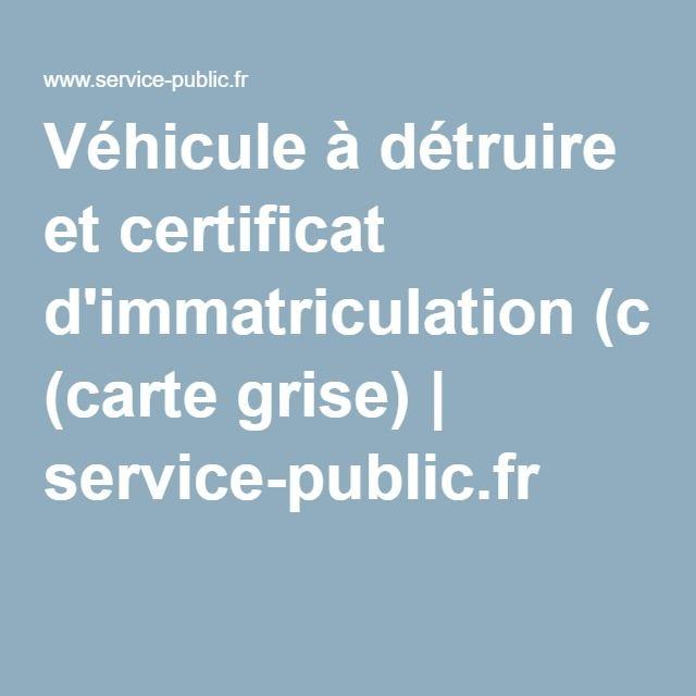 Véhicule à détruire et certificat d'immatriculation (carte grise) | service-public.fr