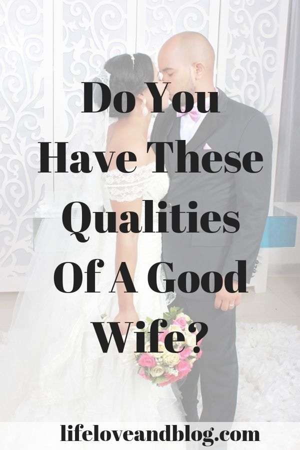Top 7 Qualities of a Good Wife - Life Love and Blog | Good