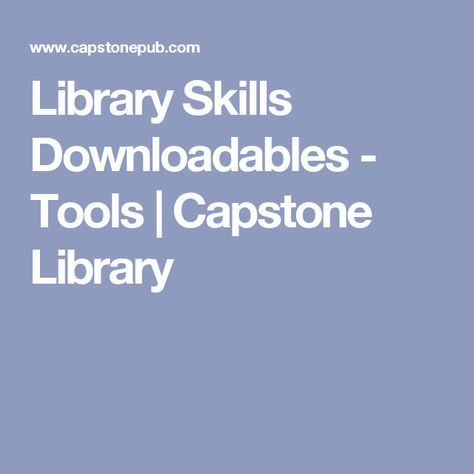 Library Skills Downloadables - Tools | Capstone Library