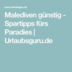 Malediven günstig - Spartipps fürs Paradies | Urlaubsguru.de