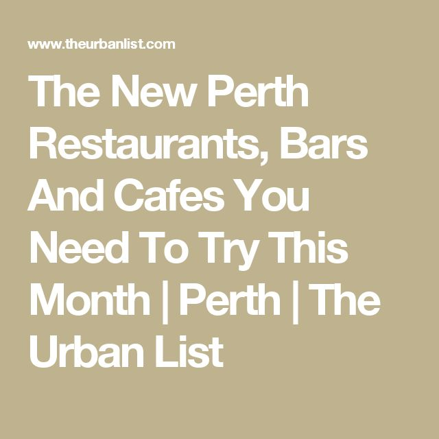 The New Perth Restaurants, Bars And Cafes You Need To Try This Month | Perth | The Urban List