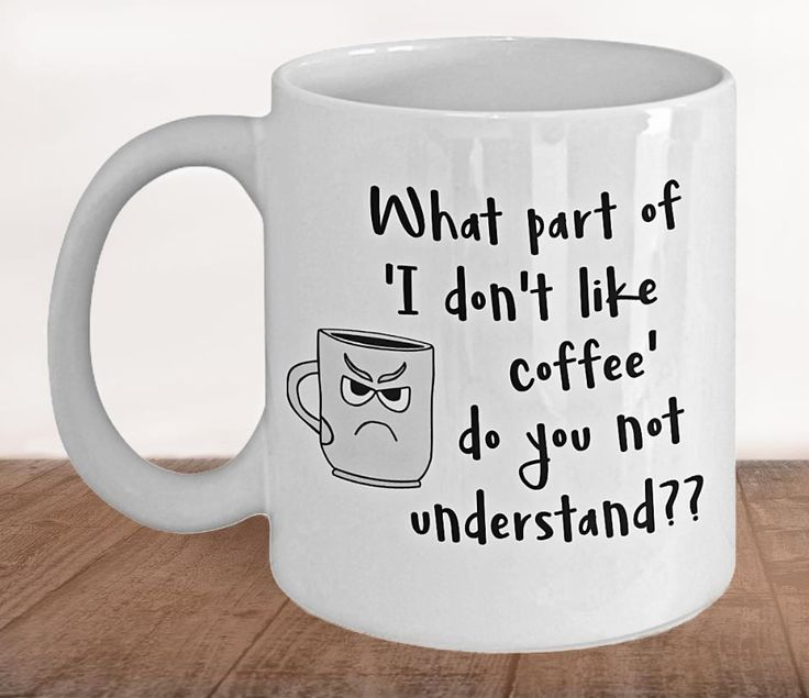 Grumpy Mug, Funny Coffee Mug, Grumpy Coffee Mug, Grumpy Gift, Funny Novelty Mug, Coffee Lovers Gift, Humorous Mug, 'I Don't Like Coffee' by PortunaghDesign on Etsy