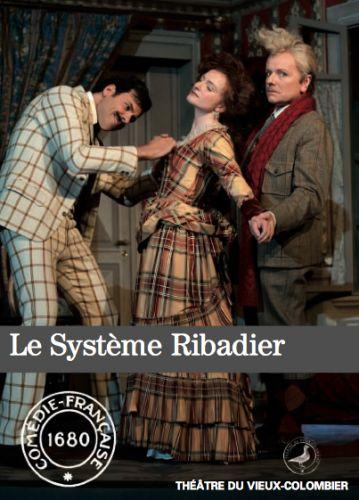 Le système Ribadier de G. Feydeau / Mise en scène Zabou Breitman / Comédie Française
