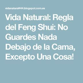 Vida natural regla del feng shui no guardes nada debajo for Reglas del feng shui en el dormitorio