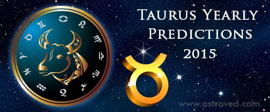 Taurus Yearly Predictions 2015 www.astroved.com/blogs/taurus-yearly-predictions-2015