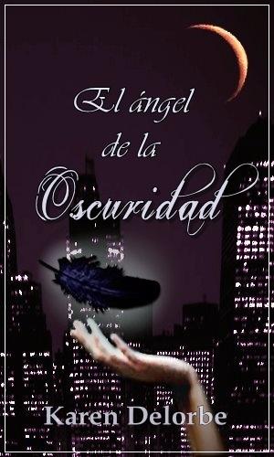 """Esta es la portada de mi novela """"El ángel de la oscuridad"""", un romance paranormal juvenil.     """"Un amor que parece imposible.    Un amor que desafía los límites del tiempo y que permanece intacto a través de los siglos."""""""