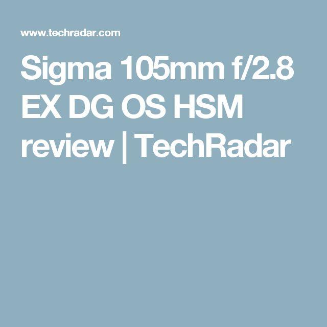 Sigma 105mm f/2.8 EX DG OS HSM review | TechRadar