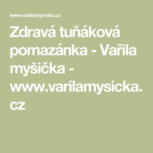 Zdravá tuňáková pomazánka - Vařila myšička - www.varilamysicka.cz