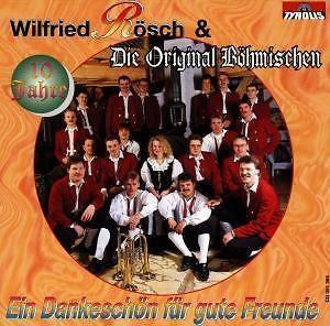 10 Jahe-Ein Dankeschön von Wilfried & Die Original Böhmischen Rösch auf CD - Mus