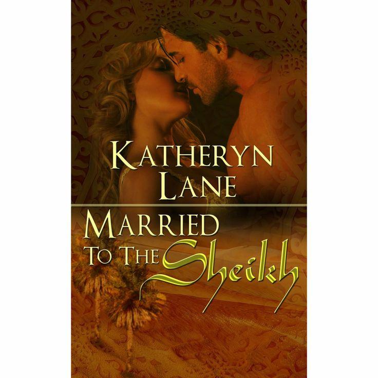Married To The Sheikh (Book 2 of The Desert Sheikh) (Sheikh Romance Trilogy) eBook: Katheryn Lane: Amazon.com.au: Kindle Store