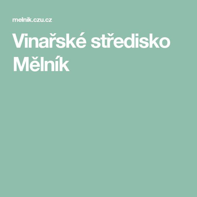 Vinařské středisko Mělník
