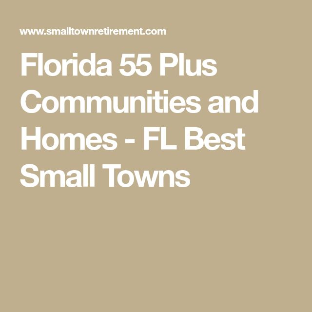 Florida 55 Plus Communities and Homes - FL Best Small Towns