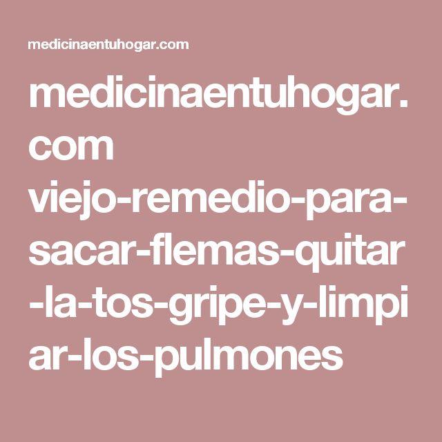 medicinaentuhogar.com viejo-remedio-para-sacar-flemas-quitar-la-tos-gripe-y-limpiar-los-pulmones