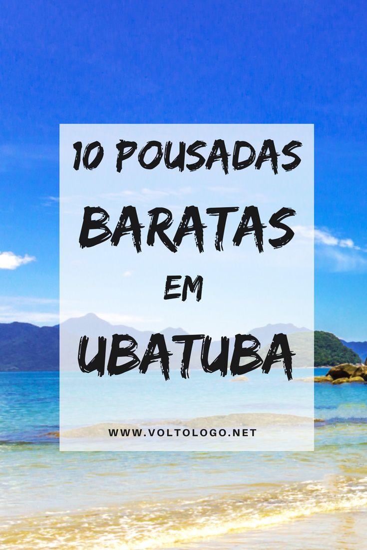 10 pousadas baratas em Ubatuba, litoral norte de São Paulo. Dicas de acomodações bem avaliadas e que não custam uma fortuna.