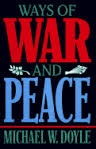 michael Doyle, Ways of War and Peace: Realism, Liberalism, and Socialism, New York: W.W. Norton Publishers, 1997. - Google Search