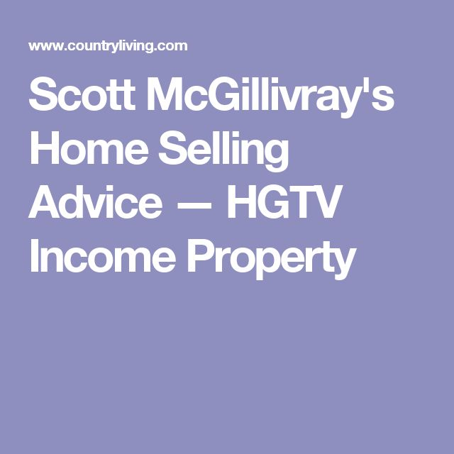 Scott McGillivray's Home Selling Advice — HGTV Income Property