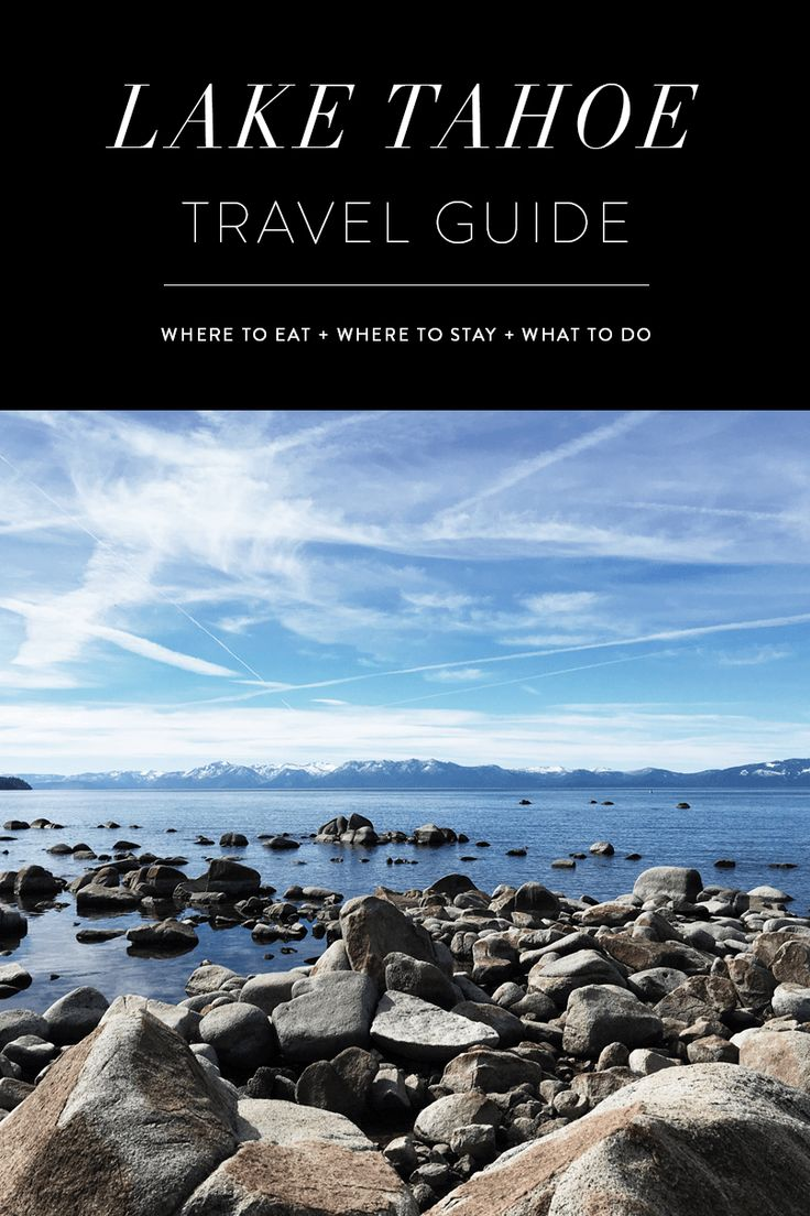 lake tahoe city guide, lake tahoe travel guide what to do what to eat where to stay