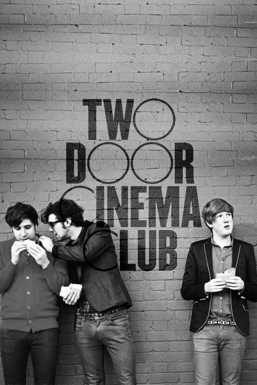 Two Door Cinema Club -  Northern Irish indie rock band from Bangor and Donaghadee, County Down, formed in 2007.