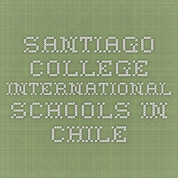 Santiago College - International Schools in Chile