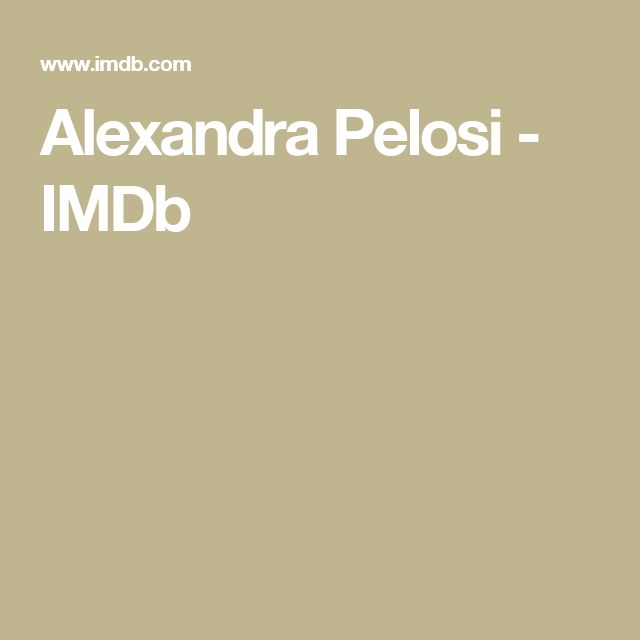 Alexandra Pelosi - IMDb