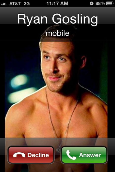 He calls all the time... So annoying.Ryan Gosling, Ryangosling, True Facts, The Call, Hey Girls, Dreams Come True, Funny Commercials, Things, True Stories