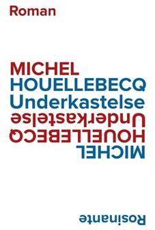 Underkastelse   Bog af Michel Houellebecq   Køb bogen her
