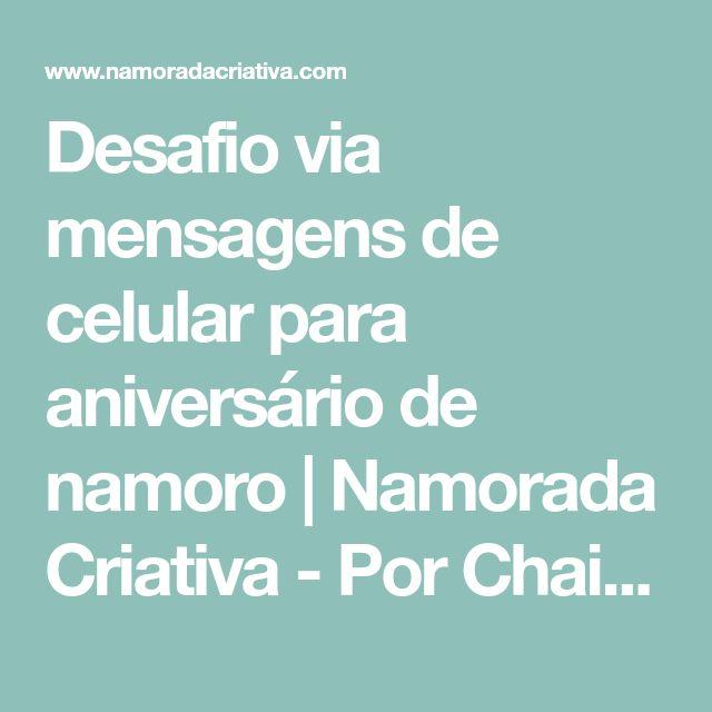 Desafio via mensagens de celular para aniversário de namoro | Namorada Criativa - Por Chaiene Morais