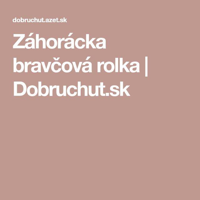 Záhorácka bravčová rolka | Dobruchut.sk