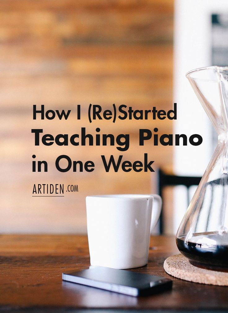 How I (Restarted) Teaching Piano in One Week http://artiden.com/start-teaching-piano/