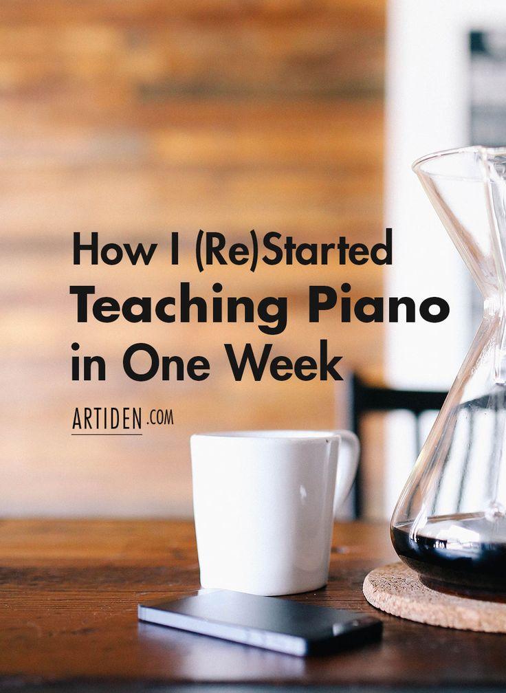 How I (Restarted) Teaching Piano in One Week http://artiden.com/start-teaching-piano/