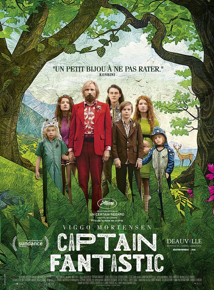 Captain Fantastic (2016) Director: Matt Ross Writer: Matt Ross Stars: Viggo Mortensen, George MacKay, Samantha Isler