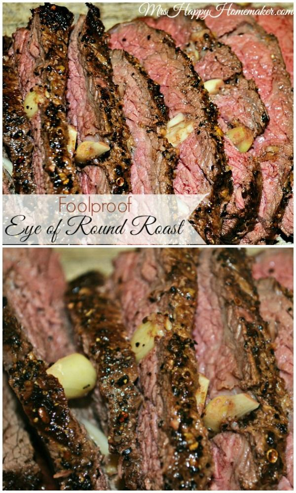 Foolproof Eye of Round Roast - turns out perfect every single time! So tender! | MrsHappyHomemaker.com