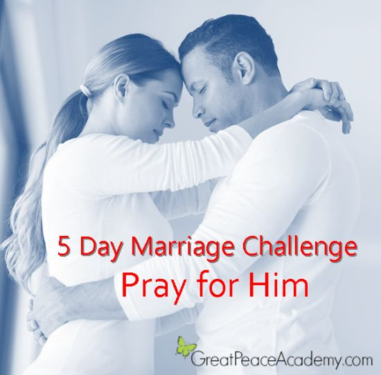 5 Day Marriage Challenge: Pray for Him | Marriage Moments with Great Peace Academy