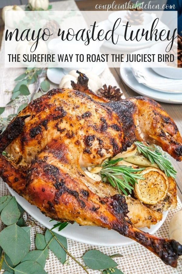 Mayonnaise Roasted Turkey In 2020 Roasted Turkey Turkey Recipes Thanksgiving Thanksgiving Dinner Recipes