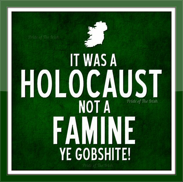 La grande famine irlandaise. 1845 - 1852. The near-entirety of a people does not die off due to the loss of one single crop. Think about it.