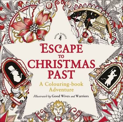 Buy Escape To Christmas Past A Colouring Book Adventure By Charles Dickens Good Wives And Warriors From Waterstones Today Click Collect Your