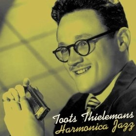 Harmonica Jazz: Toots Thielemans: MP3 Downloads... Toots Rules!